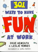 301 Ways to Have Fun at Work 1st edition 9781576750193 1576750191