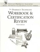 The Pharmacy Technician Workbook and Certification Review 4th edition 9780895827371 0895827379