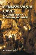 Pennsylvania Caves and Other Rocky Roadside Wonders 1st Edition 9780811726320 0811726320
