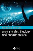Understanding Theology and Popular Culture 1st edition 9781405117487 1405117486