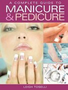 A Complete Guide to Manicure and Pedicure 0 9781843308614 1843308614