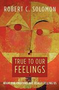 True to Our Feelings 1st Edition 9780195368536 0195368533