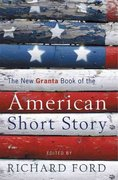 The New Granta Book of the American Short Story 1st Edition 9781847080257 1847080251