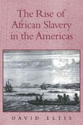 The Rise of African Slavery in the Americas 0 9780521655484 052165548X