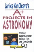Janice VanCleave's A+ Projects in Astronomy 1st edition 9780471328162 0471328162