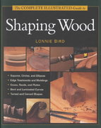 The Complete Illustrated Guide to Shaping Wood 0 9781561584000 1561584002