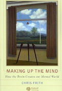 Making up the Mind 1st edition 9781405160223 1405160225