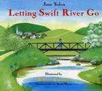 Letting Swift River Go 1st Edition 9780785780366 078578036X