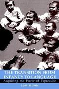 The Transition from Infancy to Language 1st Edition 9780521483797 0521483794