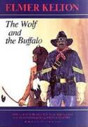 The Wolf and the Buffalo 1st Edition 9780875650593 0875650597