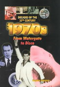 The 1970s from Watergate to Disco 0 9780766014251 0766014258