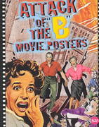 Attack of the 'B' Movie Posters 0 9781887893428 1887893423