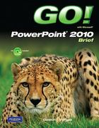 GO! with Microsoft PowerPoint 2010 Brief 1st edition 9780136122647 0136122647