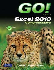GO! with Microsoft Excel 2010, Comprehensive 1st Edition 9780135098219 0135098211
