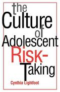 The Culture Of Adolescent Risk-Taking 1st edition 9781572302327 1572302321