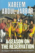 A Season on the Reservation 1st Edition 9780688170776 0688170773