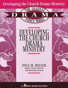 Developing the Church Drama Ministry 0 9780834191273 083419127X
