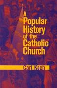 A Popular History of the Catholic Church 0 9780884893950 0884893952