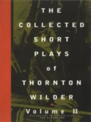 The Collected Short Plays of Thornton Wilder 0 9781559361484 1559361484