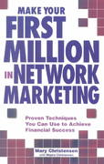 Make Your First Million in Network Marketing 0 9781580624824 1580624820