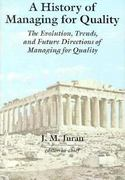 A History of Managing for Quality 1st Edition 9780873893411 0873893417