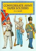 Confederate Army Paper Soldiers 0 9780486284538 0486284530