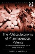 The Political Economy of Pharmaceutical Patents 1st Edition 9781317020806 1317020804