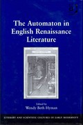 The Automaton in English Renaissance Literature 1st Edition 9781317040811 1317040813