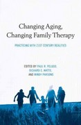 Changing Aging, Changing Family Therapy 1st Edition 9781135237882 1135237883