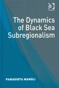 The Dynamics of Black Sea Subregionalism 1st Edition 9781317035145 1317035143
