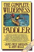 The Complete Wilderness Paddler 1st Edition 9780394711539 039471153X