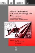 Virtual Environment in Clinical Psychology and Neuroscience 1st edition 9789051994292 905199429X