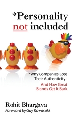 Personality Not Included: Why Companies Lose Their Authenticity And How Great Brands Get it Back, Foreword by Guy Kawasaki 1st Edition 9780071545211 0071545212