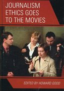 Journalism Ethics Goes to the Movies 1st Edition 9781461638339 146163833X