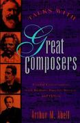 Talks With Great Composers 1st Edition 9780806515656 0806515651
