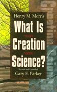 What Is Creation Science 0 9780890510810 0890510814