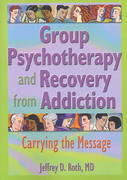 Group Psychotherapy and Recovery from Addiction 1st Edition 9780789016454 0789016451