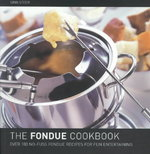 The Fondue Cookbook 1st edition 9780809224425 0809224429