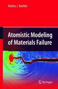 Atomistic Modeling of Materials Failure 0 9781441945518 1441945512