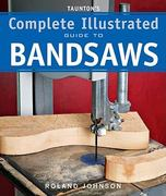 Taunton's Complete Illustrated Guide to Bandsaws 0 9781600850967 1600850960