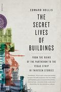 The Secret Lives of Buildings 1st edition 9780312655365 0312655363