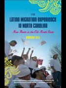 The Latino Migration Experience in North Carolina 1st Edition 9780807871638 080787163X