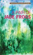 A Pair of Jade Frogs 1st edition 9781602202207 1602202206