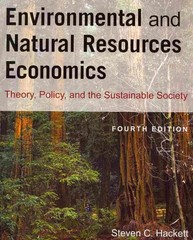 Environmental and Natural Resources Economics 4th Edition 9780765624949 076562494X