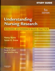 Study Guide for Understanding Nursing Research 5th edition 9781437717051 1437717055