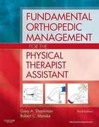 Fundamental Orthopedic Management for the Physical Therapist Assistant 3rd Edition 9780323056694 0323056695