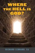 Where the Hell Is God 1st Edition 9781587680601 1587680602