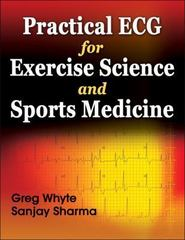 Practical ECG for Exercise Science and Sports Medicine 1st Edition 9780736081948 0736081941