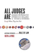 All Judges Are PoliticalExcept When They Are Not 1st Edition 9780804753128 0804753121