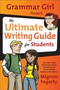Grammar Girl Presents the Ultimate Writing Guide for Students 1st Edition 9780805089448 0805089446